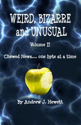 Weird, Bizarre and Unusual – Volume II | Strange days indeed... | Scoop.it
