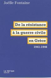 De la résistance à la guerre civile en Grèce 1941-1946 - Joëlle Fontaine   résistance civile   Scoop.it