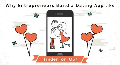 Why Entrepreneurs Building a Dating App like Tinder for iOS? | Agriya | Scoop.it