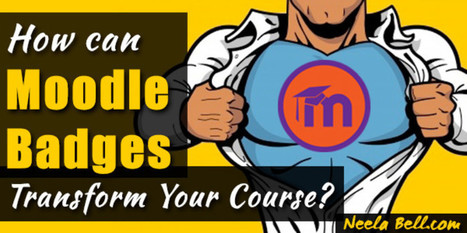 How Can Moodle Badges Transform Your Course? | Soup for thought | Scoop.it