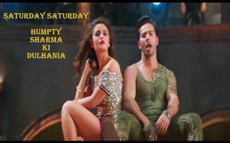 Saturday Saturday Song Trailer Video - Humpty Sharma Ki Dulhania | It's Entertainment | Scoop.it