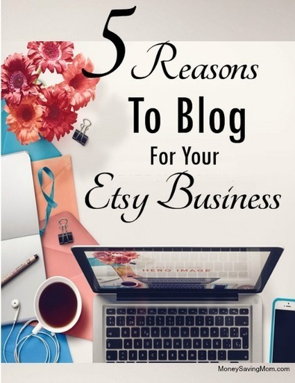 5 Reasons to Blog For Your Etsy Business - Money Saving Mom® | Write for us | Scoop.it