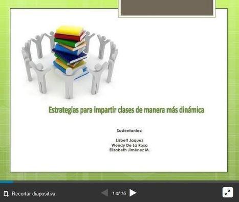 Cómo Hacer tus Clases más Dinámicas - Estrategias para el Aula | Presentación | EDUCACION-CALIDAD | Scoop.it