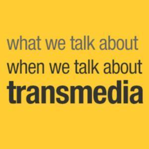 What we Talk about when we Talk about Transmedia. | That In Between Space - Immersive Storytelling for Learning | Scoop.it