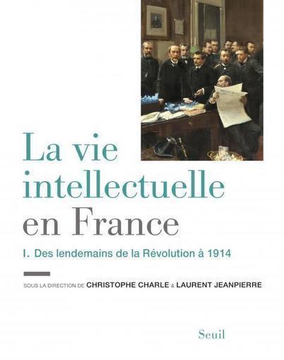 La Vie intellectuelle en France - Tome 1, Christophe Charle, Sciences humaines - Seuil | Créativité et territoires | Scoop.it