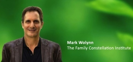 Family Constellation Workshop with Mark Wolynn in New York | leren | Scoop.it
