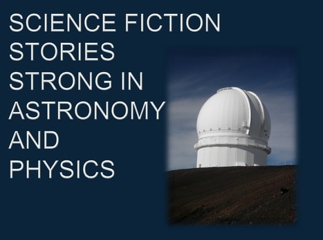 Science Fiction Stories Strong in Astronomy & Physics | Using Science Fiction to Teach Science | Scoop.it