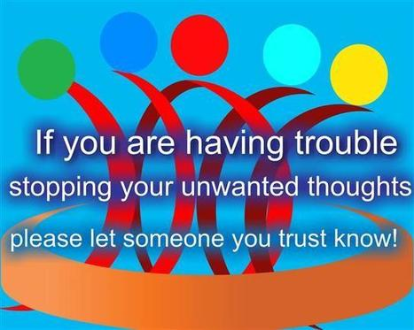 If you are having trouble stopping your unwanted thoughts, please let someone you trust know | Empowerment Magazine | Scoop.it