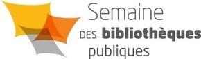 Semaine des bibliothèques publiques | Trucs de bibliothécaires | Scoop.it