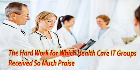 The Hard Work for Which Health Care IT Groups Received So Much Praise | Voicely Blog | Business | Scoop.it