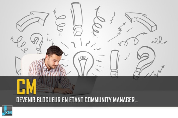 Devenir blogueur en étant community manager, est-ce possible ? | Le Journal du Community Manager | Scoop.it