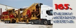 165TH MOBİLE CRUSHİNG PLANT MANUFACTURED IN DRAGON FACTORY HAS BEEN DELIVERED TO ALGERİA | Dragon Machinery | Scoop.it