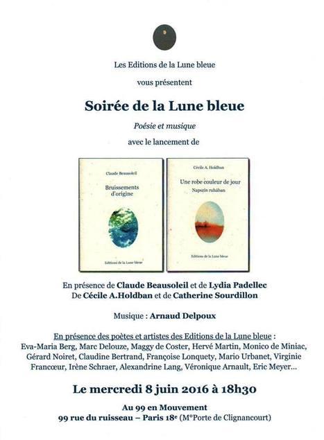 Mercredi 8 juin 2016 :: Soirée de la Lune bleue (75018 Paris) | TdF  |   Poésie contemporaine | Scoop.it
