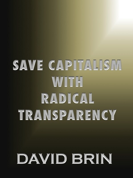 Save Capitalism with Radical Transparency | The Transparent Society | Scoop.it