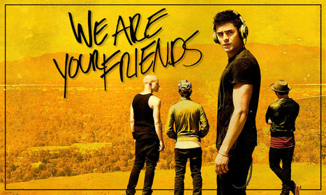 'We Are Your Friends' Is Not As Bad As We Hoped It Would Be | DJing | Scoop.it