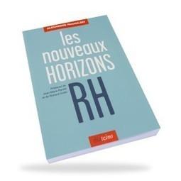 les nouveaux Horizons RH - Les Éditions Diateino | PREDA - Le contenu que l'on retient | Scoop.it