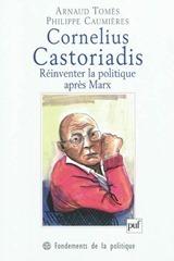 Cornelius Castoriadis : réinventer la politique après Marx | Philosophie en France | Scoop.it