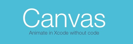 Canvas: Animate in Xcode without code | iPhone and iPad development | Scoop.it