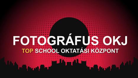 Fotográfus és fotótermék-kereskedő OKJ tanfolyam - Top School Oktatási Központ | Képzés, képzések | Scoop.it