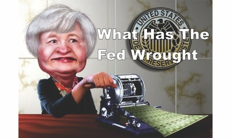What Has The Fed Wrought | RIA | Breaking News from S.E.R.C.E | Scoop.it