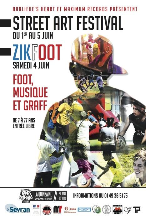 Zikfoot et Street Art Festival | Tous les événements à ne pas manquer ! | Scoop.it