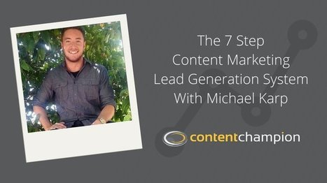 CC 054: The 7 Step Content Marketing Lead Generation System With Michael Karp | Content Marketing | Scoop.it