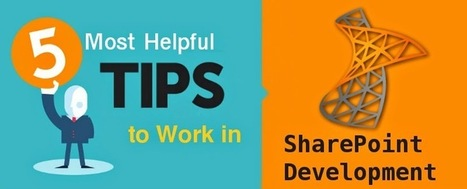 5 Most Helpful Tips to Work in SharePoint Development   Microsoft Technologies Development   Scoop.it