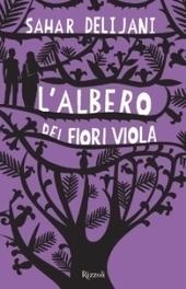 L'albero dei fiori viola – Sahar Delijani | .{La Libreria Immaginaria}. | Le mie traduzioni | Scoop.it