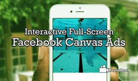 Getting Started with Interactive Full-Screen Facebook Canvas Ads | Social Video Marketing | Scoop.it