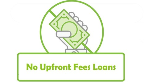 Why To Apply With No Upfront Fees Loans? | Loans Without Checking Account | Scoop.it