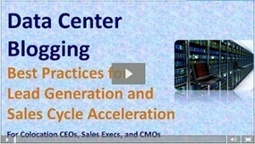"Watch ""Data Center Blogging Best Practices for Lead Generation and Sales Cycle Acceleration"" (Recording) 