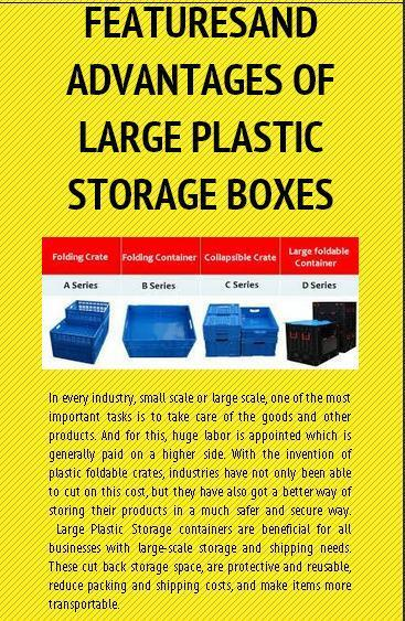 Featuresand Advantages of Large Plastic Storage Boxes | foldable-crate | Scoop.it