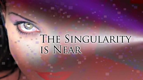 The Singularity Is Near / Movie Trailer | Managing Technology and Talent for Learning & Innovation | Scoop.it