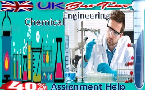 UK Best Tutor Completes Your Search for Chemical Engineering Assignment Help | Online Assignment Help | Scoop.it