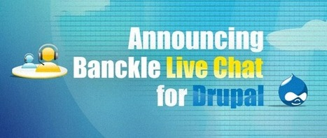 Live Chat Module for Drupal Websites by Banckle | Business and Social applications | Scoop.it
