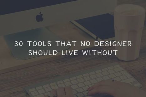 30 Tools That No Designer Should Live Without | El Mundo del Diseño Gráfico | Scoop.it
