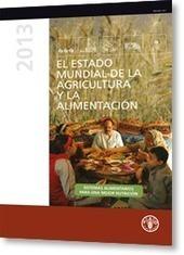 Organización de las Naciones Unidas para la Alimentación y la Agricultura:El estado mundial de la agricultura y la alimentación 2013   Retos mundiales en materia de alimentación y ciudadanía   Scoop.it
