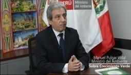 """PAGE PERÚ » Manuel Pulgar-Vidal: """"El Crecimiento Verde es la gran apuesta para el desarrollo del Perú""""   Cultura TIC   Scoop.it"""