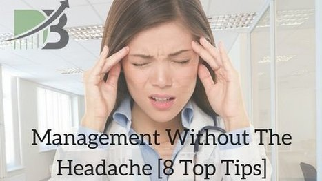 Management Without The Headache [8 Top Tips] - Dan Bradbury | Cocreative Management Snips | Scoop.it