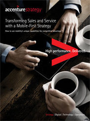 Transforming Sales and Service with a Mobile-first Strategy - Accenture | #Mobile #ObjetsConnectés | Scoop.it