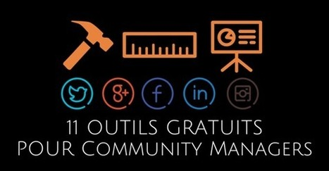 11 Outils Gratuits du Community Manager | internet et education populaire | Scoop.it