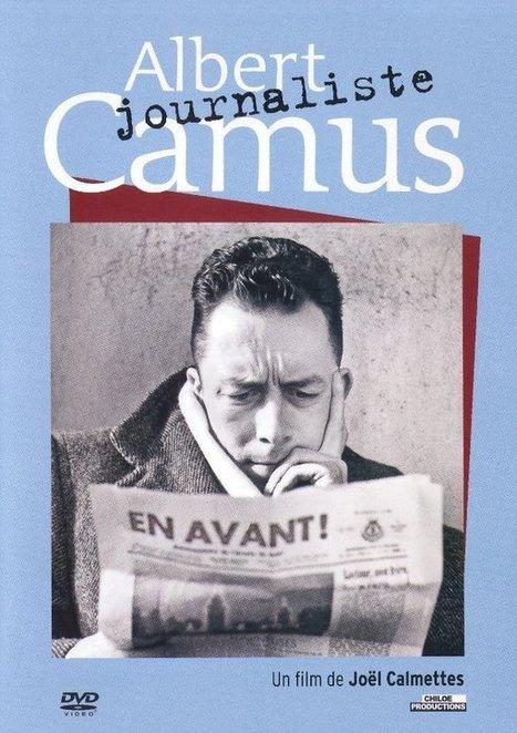 Albert Camus, le journalisme engagé - la critique + le test DVD - aVoir-aLire   Delphine   Scoop.it