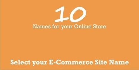 10 Best Names for Making your Online Store | Small Businesses | Scoop.it
