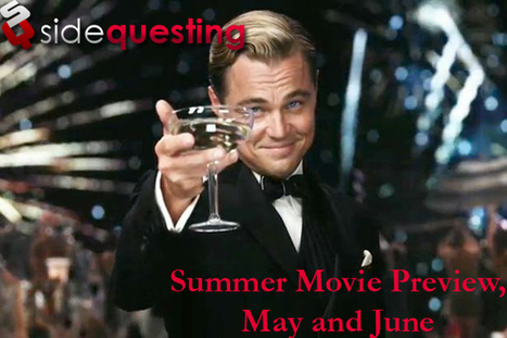 SideQuesting's Summer Movie Preview, May and June - SideQuesting | Upcoming Movies | Scoop.it