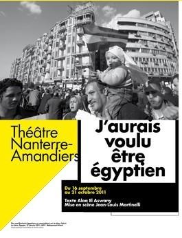 """Théâtre des Amandiers - Nanterre (France) :""""J'aurais voulu être égyptien"""", du 16 septembre au 21 octobre 2011   Égypt-actus   Scoop.it"""