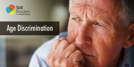 Age Discrimination | eLearning | Scoop.it