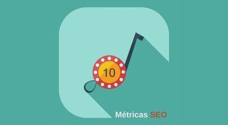 Las métricas SEO tienen su top 10 ¡Descúbrelas aquí!   SEO, SEM, Social Media y Herramientas Google   Scoop.it