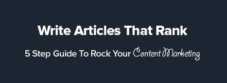 How To Write Articles That Rank On SERP   Business 2 Community   Digital-News on Scoop.it today   Scoop.it