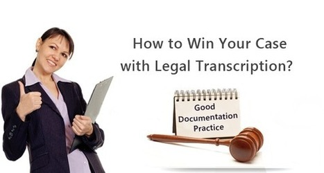 How to Win Your Case with Legal Transcription? | Audio recording apps | Scoop.it