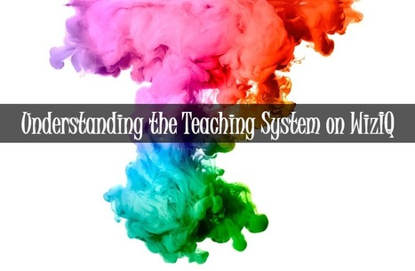 Understanding the Teaching System on WizIQ: A Free Webinar - Official WizIQ Teach Blog | Teaching to Learn and Learning to Teach | Scoop.it